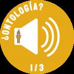 ¿Qué es ontología? Lo que tiene de «onto-»